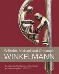 Wilhelm, Michael und Christoph Winkelmann
