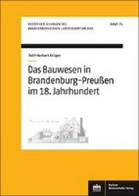Das Bauwesen in Brandenburg-Preussen im 18. Jahrhundert
