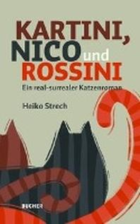 Kartini, Nico und Rossini