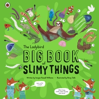 The Ladybird Big Book of Slimy Things