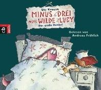 Minus Drei und die wilde Lucy 03 - Das grosse Dunkel