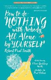 How to Do Nothing with Nobody All Alone by Yourself