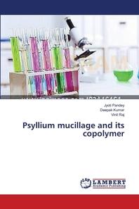 Psyllium mucillage and its copolymer