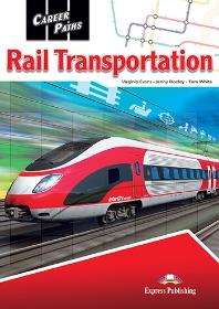 Career Paths: Rail Transportation Student'S Book