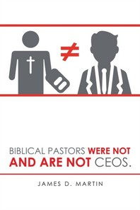Biblical Pastors Were Not and Are Not Ceos.