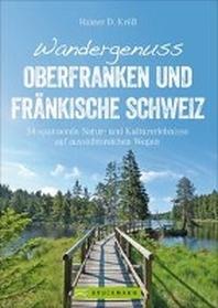 Wandergenuss Oberfranken und Fraenkische Schweiz