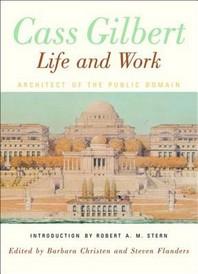 Cass Gilbert, Life and Work