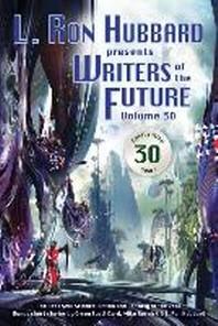 L. Ron Hubbard Presents Writers of the Future Volume 30