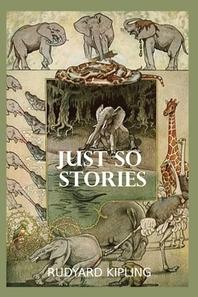 Just So Stories by Rudyard Kipling illustrated