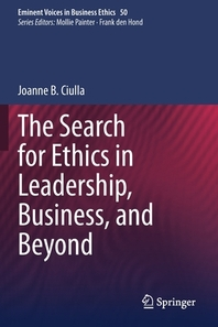 The Search for Ethics in Leadership, Business, and Beyond