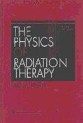 Physics of Radiation Therapy, 3/e