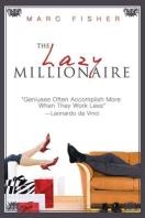 The Lazy Millionaire