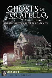 Ghosts of Pocatello