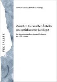 Zwischen literarischer ?sthetik und sozialistischer Ideologie.
