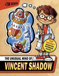 The Unusual Mind of Vincent Shadow [With Invention Notebook]