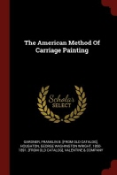 The American Method of Carriage Painting
