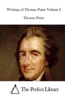 Writings of Thomas Paine Volume I
