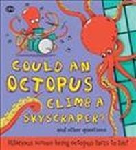 Could an Octopus Climb a Sky Scraper?