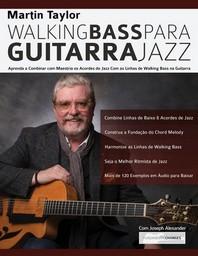 Linhas de Walking Bass Para Guitarra Jazz - Martin Taylor