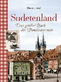 Sudetenland -Das grosse Buch der Familienrezepte