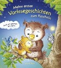 Meine ersten Vorlesegeschichten zum Kuscheln - Ruhig und entspannt einschlafen. Die Einschlafhilfe mit Geschichten zum Vorlesen und Einschlafen fuer Kinder schon ab 12 Monate.