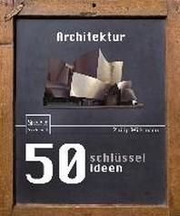 50 Schlusselideen Architektur