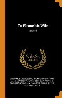 To Please His Wife; Volume 1