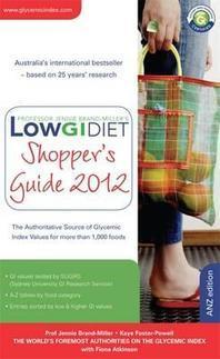 Low GI Diet Shopper's Guide 2012. by Jennie Brand-Miller, Kaye Foster-Powell