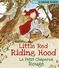 Little Red Riding Hood: Le Petit Chaperon Rouge