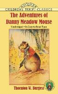 Adventures of Danny Meadow Mouse(Dover Children's Thrift Classics)