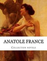Anatole France, Collection novels