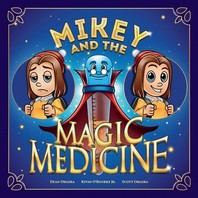 Mikey and the Magic Medicine, Volume 1