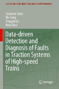 Data-Driven Detection and Diagnosis of Faults in Traction Systems of High-Speed Trains