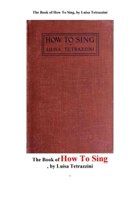 노래하는 방법. The Book of How To Sing, by Luisa Tetrazzini