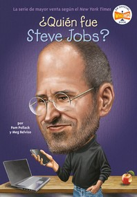 Quien Fue Steve Jobs? = Who Was Steve Jobs?