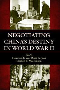 Negotiating China's Destiny in World War II