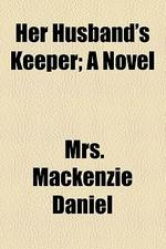 Her Husband's Keeper; A Novel