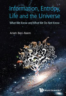 Information, Entropy, Life and the Universe