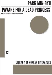 Pavane for a Dead Princess ( Library of Korean Literature #11 )
