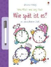 Mein Wisch-und-weg-Buch: Wie spaet ist es?