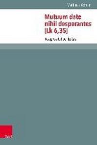 Mutuum Date Nihil Desperantes (Lk 6,35)