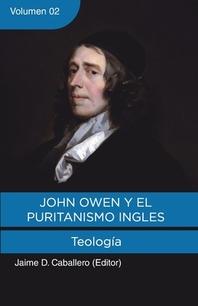 John Owen y el Puritanismo Ingles - Vol. 2