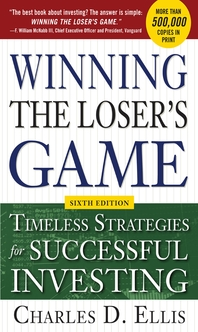 Winning the Loser's Game, 6th edition  Timeless Strategies for Successful Investing