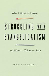 Struggling with Evangelicalism