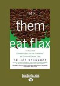 Let Them Eat Flax!