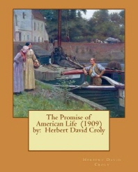 The Promise of American Life (1909) by