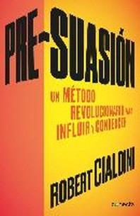 Pre-Suasion / Per-Suation