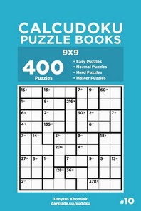 Calcudoku Puzzle Books - 400 Easy to Master Puzzles 9x9 (Volume 10)