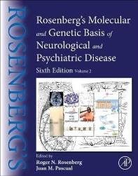 Rosenberg's Molecular and Genetic Basis of Neurological and Psychiatric Disease (Volume 2)