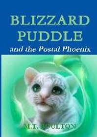 Blizzard Puddle and the Postal Phoenix Come-Forth Edition